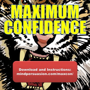 Maximum Confidence – Blast Away Inhibitions And Dominate The World