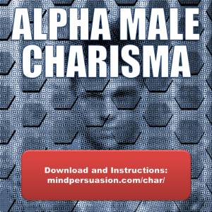 Alpha Male Charisma – Let Loose Your Animal Magnetism