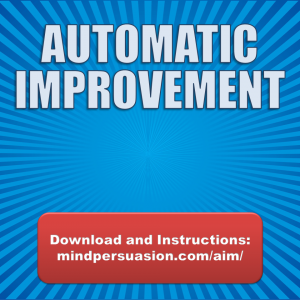 Automatic Improvement – Program Your Subconscious To Get Better Every Day in Every Way