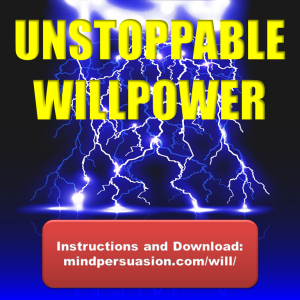 Unstoppable Willpower – Become A Relentless Force Of Automatic Success