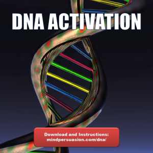 DNA Activation – Unleash Your Full Genetic Power – Evolve Into Your Higher Self