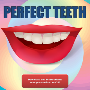 Perfect Teeth – Develop A Perfect Attractive Smile With Subliminal Power