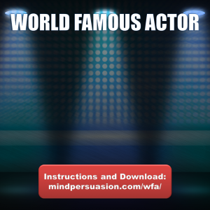 World Famous  Actor – Become In Demand, Famous, and Dominate Hollywood