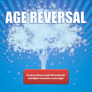 Age Reversal – Wisdom and Experience Plus Youth And Vitality
