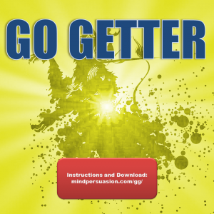 Go Getter – Relentless Motivation – Unstoppable Desire