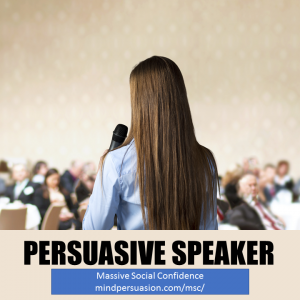 Persuasive Speaker – Mesmerize With Your Words