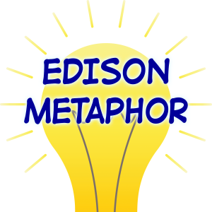 The Edison Metaphor