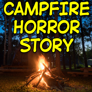Campfire Horror Stories
