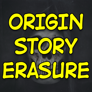 Origin Story Erasure